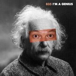 835 - I'm A Genius