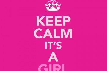 Keep Calm It's A Girl