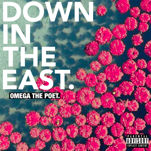Omega The Poet - Down In The East