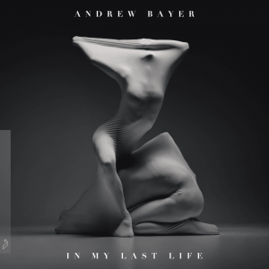 Andrew Bayer Immortal Lover