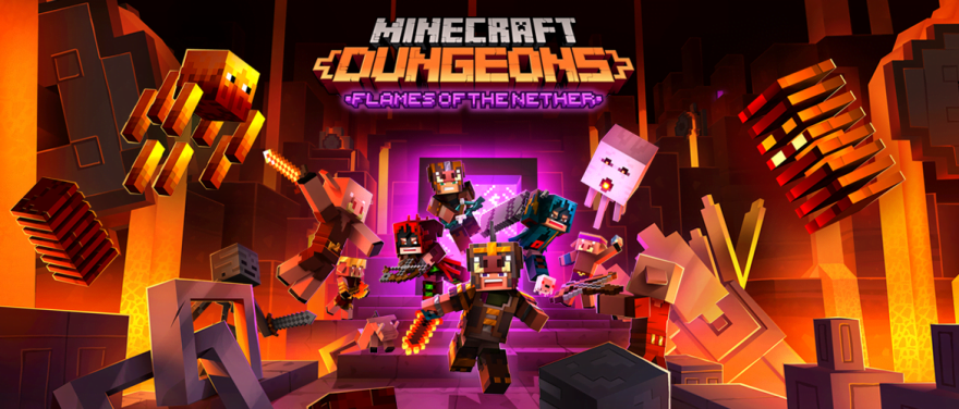 Minecraft Dungeons & Flames of the Nether